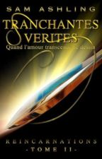 Tranchantes vérités - TOME II by SamAshling
