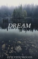 Dream [h.s.] by StylisticMoods