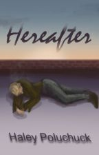 Hereafter (Sequel of After) by WendyKopulchu