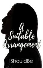 A Suitable Arrangement by Ishouldbe