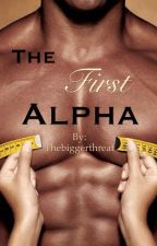 The First Alpha. by Thebiggerthreat