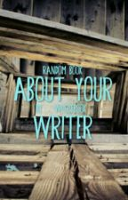 About Your Writer by whosebook