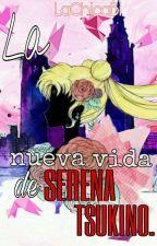 La Nueva Vida De Serena by LaChicaBi