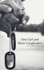 One Girl and Three GangLeaders (A Lost Boys Book) by lovingbooksince1234