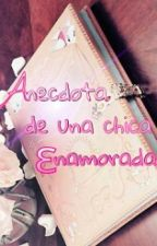 Anecdota de una chica enamorada by KaYa_yoo