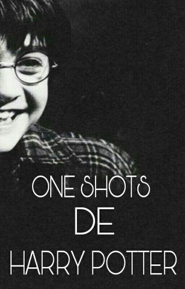 One Shots - Harry Potter