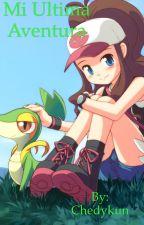 Mi última aventura (pokemon) by Chedykun