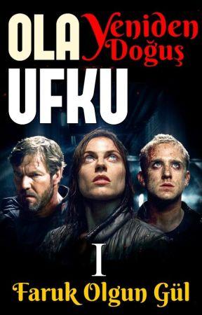 Olay Ufku-Yeniden Doğuş by BirHayalinHevesi