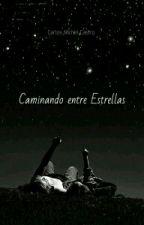 Caminando entre Estrellas by CarlitosMich
