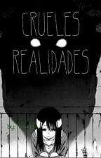 Crueles Realidades by ke-kio