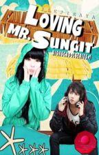 Loving Mr. Sungit by JieJieAya