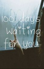 100 days waiting for you... by dark11