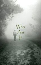 Who Am I? by Libra_maniac