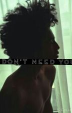 I Don't Need You. (BoyxBoy) by Poetically_Deranged