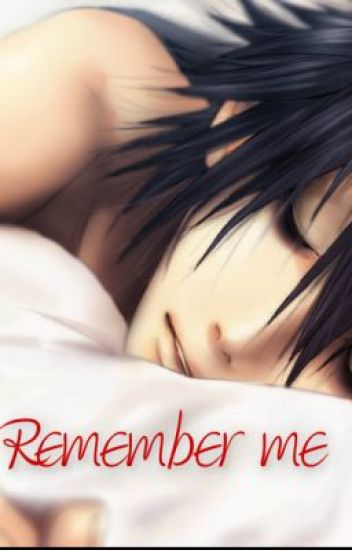 Remember me... L love story (Death note Fanfic)