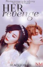 Her Revenge | complete✅ by -duskfallen