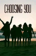 Choosing You  #Wattys2016 by Dreams_come_true_5