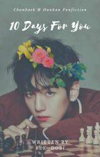 10 Days For You [Chanbaek, Hunhan] by Bee_Dobi