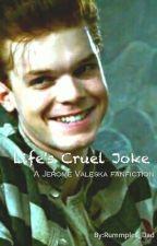 Life's Cruel Joke by Rummples_Dad