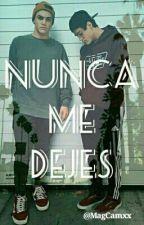 Nunca Me Dejes (Dolan Twins) by magcamxx