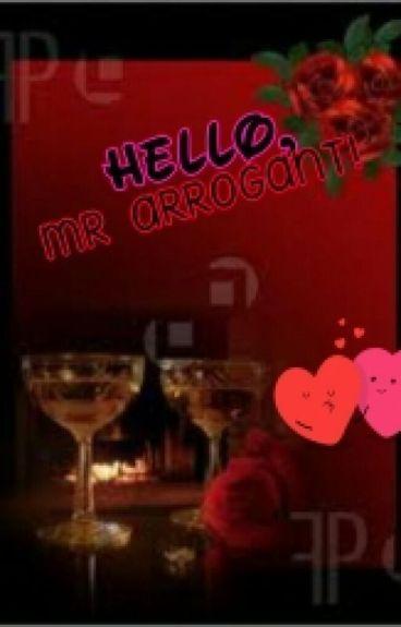 Hello,Mr Arrogant!