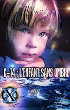 C-14 : L'Enfant sans ombre by GaiaChroniques