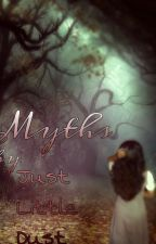 Myths (?) by JustLittleDust