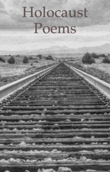 Holocaust Poems - Icedwoods - Wattpad