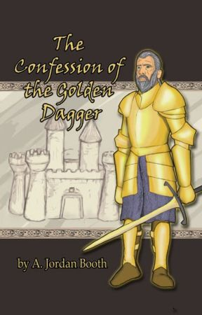 The Confession of the Golden Dagger by TheEpicBeyond