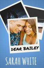 Dear Bailey #Wattys2016 by SarahLWhite