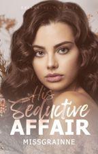 EHS 4: His Seductive Affair by MsGrainne