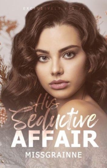 EHSeries #4: His Seductive Affair