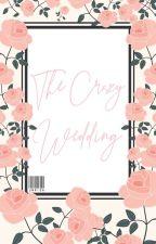 The Crazy Wedding by unniga