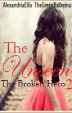 The Unseen 2: The Broken Hero by Westys