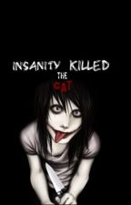 Insanity Killed The Cat by QueenMoonKitten