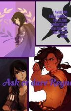 Ask or Dare Reyna! by X_The_Heroes_X