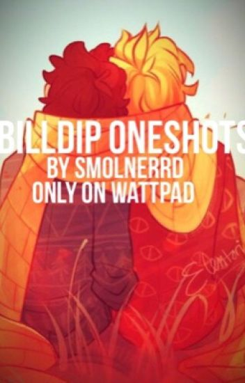 Billdip oneshots! [COMPLETED]
