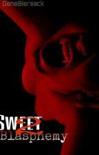 Sweet Blasphemy -Segunda Temporada- by GeneBiersack