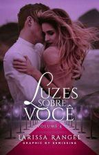 Antes do amor. Vol 4 by LarissaRangelT