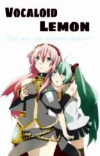 Vocaloid Lemon Oneshots 【Yaoi and Yuri preferred.】《REQUESTS CLOSED!》 by Vocachuuu