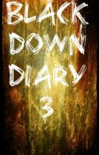 Black Down Diary 3 by Cold-Fallen-Warior