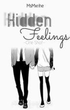 One Shot: Hidden Feelings by MsMxrithe