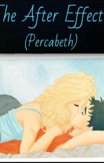 The After Effect- Percabeth- Percy Jackson