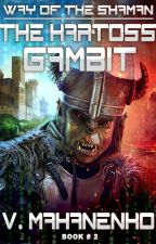 The Kartoss Gambit (LitRPG The Way of the Shaman: Book #2) by Vasily Mahanenko by Magic_Dome_Books