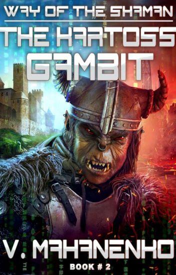 The Kartoss Gambit (LitRPG The Way of the Shaman: Book #2) by Vasily Mahanenko
