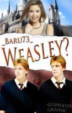 Weasley? by _Baru73_