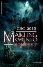 MAIKLING KWENTO KONTEST  (CLOSED) by CBC_2015