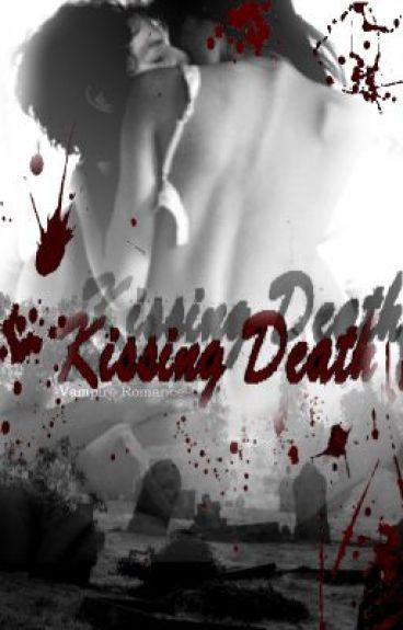 Kissing Death: Vampire Romance (( EDITING))