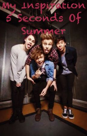 My inspiration, 5 seconds of summer by lollipophemmings