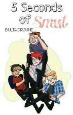 5 Seconds Of Smut by BULTAOR3UNE